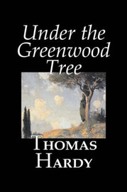 Under the Greenwood Tree by Thomas Hardy image