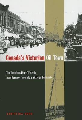 Canada's Victorian Oil Town by Christina A. Burr image