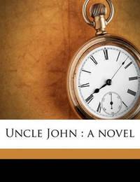 Uncle John: A Novel Volume 2 by G.J. Whyte Melville