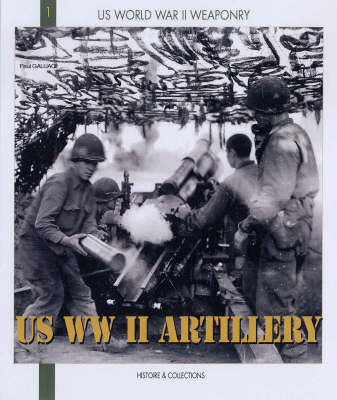Us WWII Artillery by Paul Gaujac