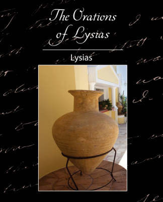 The Orations of Lysias by . Lysias