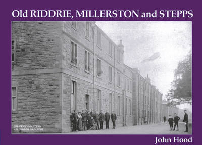 Old Riddrie, Millerston and Stepps by John Hood