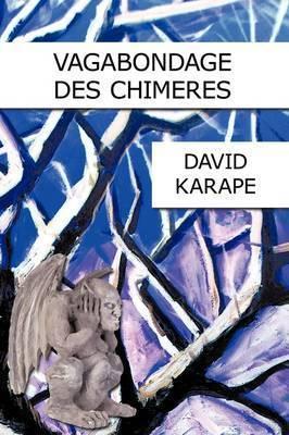 Vagabondage DES Chimeres by DAVID KARAPE