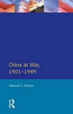 China at War 1901-1949 by Edward L. Dreyer