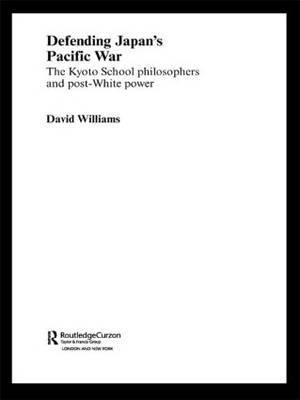 Defending Japan's Pacific War by David Williams