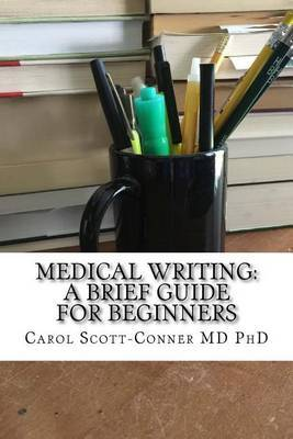 Medical Writing: A Brief Guide for Beginners by Carol Scott-Conner MD image