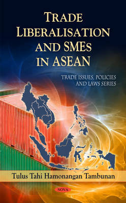 Trade Liberalisation & SMEs in ASEAN by Tulus Tahi Hamonangan Tambunan image