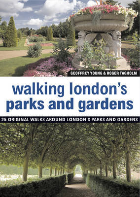 Walking London's Parks and Gardens by Geoffrey Young