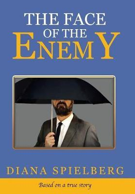 The Face of the Enemy by Diana Spielberg