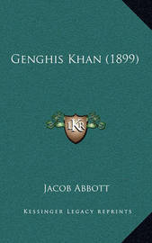 Genghis Khan (1899) by Jacob Abbott