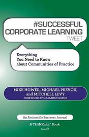 # SUCCESSFUL CORPORATE LEARNING tweet Book07 by Mike Hower