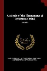 Analysis of the Phenomena of the Human Mind; Volume 2 by James Mill image