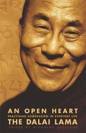 An Open Heart by His Holiness Tenzin Gyatso The Dalai Lama