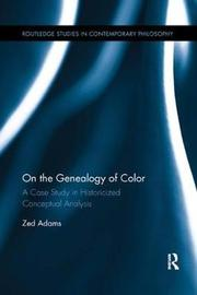 On the Genealogy of Color by Zed Adams