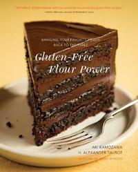 Gluten-Free Flour Power by Aki Kamozawa