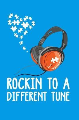 Rockin To A Different Tune by Tsexpressive Publishing