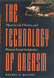 The Technology of Orgasm by Rachel P. Maines image