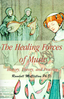 The Healing Forces of Music by B. Randall McClellan image
