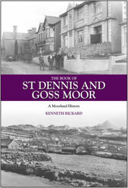 The Book of St Dennis and Goss Moor by Kenneth Rickard