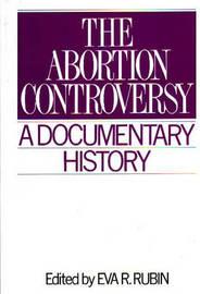 The Abortion Controversy by Eva R. Rubin