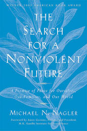 The Search for a Nonviolent Future by Michael Nagler image