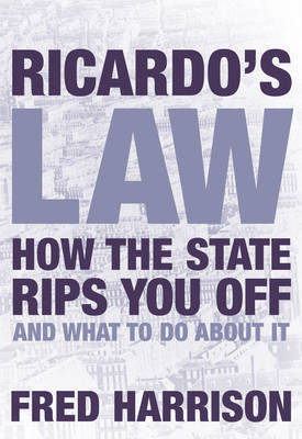 Ricardo's Law by Fred Harrison