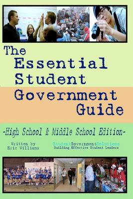 The Essential Student Government Guide by Eric Williams