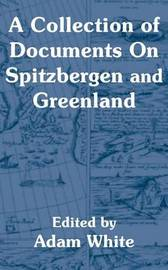 A Collection of Documents on Spitzbergen and Greenland image