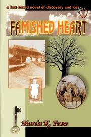 Famished Heart: A Fact-Based Novel of Discovery and Loss... by Marcia K Feese image