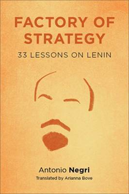 Factory of Strategy by Antonio Negri