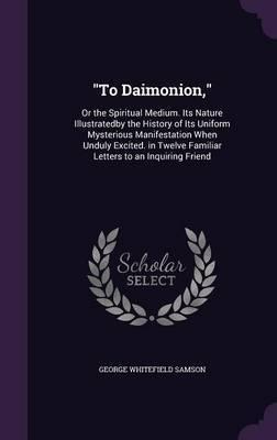 To Daimonion, by George Whitefield Samson