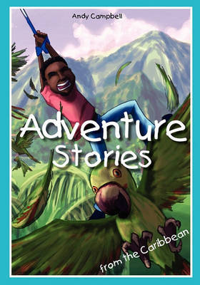 Adventure Stories from the Caribbean by Andy Campbell image
