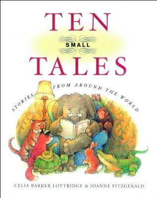 Ten Small Tales by Celia Barker Lottridge image