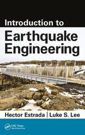 Introduction to Earthquake Engineering by Hector Estrada