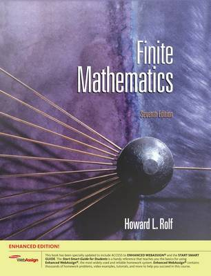 Finite Mathematics, Enhanced Edition (with Enhanced Webassign with eBook for One Term Math and Science Printed Access Card) by Howard L Rolf