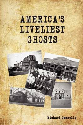 America's Liveliest Ghosts by Michael Connelly