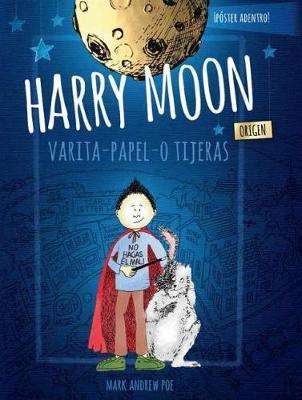 Harry Moon Origin Barita-Papel -O Tijeras by Mark Andrew Poe