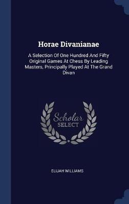 Horae Divanianae by Elijah Williams