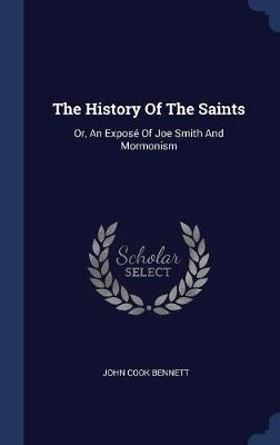The History of the Saints by John Cook Bennett image