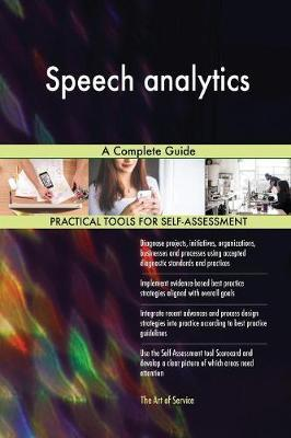 Speech Analytics a Complete Guide by Gerardus Blokdyk image