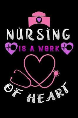 nursing is a work of heart by Scrub Lives Publishers