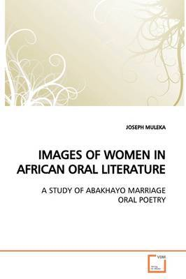 Images of Women in African Oral Literature by JOSEPH MULEKA image