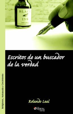 Escritos De Un Buscador De La Verdad by Rolando Leal image