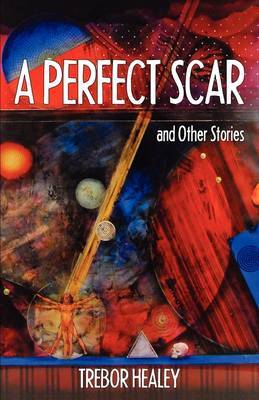 A Perfect Scar and Other Stories by Trebor Healey image