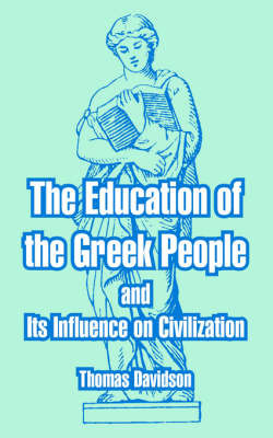 The Education of the Greek People and Its Influence on Civilization by Thomas Davidson image