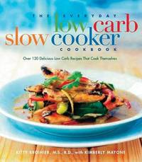 The Everyday Low Carb Slow Cooker Cookbook by Kimberly Mayone
