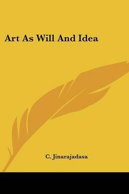 Art as Will and Idea by C. Jinarajadasa image