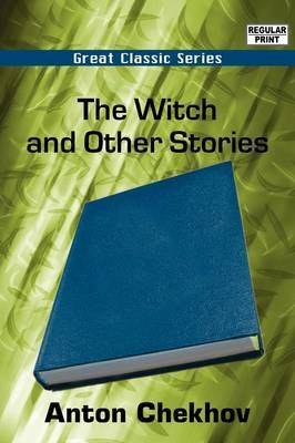 The Witch and Other Stories by Anton Pavlovich Chekhov