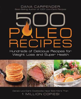 500 Paleo Recipes by Dana Carpender