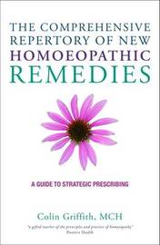 The Comprehensive Repertory of New Homoeopathic Remedies by Colin Griffith